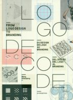 logo decode: del diseño del logo al branding (ed. trilingüe)-wang shaoqiang-9788416504169