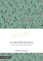 la noche magica: la clave del amor libre de culpas y prejuicios-mario catelli-9788416605569