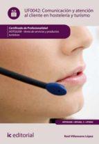 comunicación y atenciónal cliente en hostelería y turismo. hotg0208 (ebook) raúl villanueva lópez 9788416629169