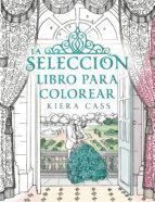 la seleccion: libro para colorear kiera cass 9788416700769