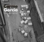 carme garcia. des del terrat carme garcia 9788417000769