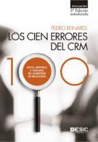 los cien errores del crm: mitos, mentiras y verdades del marketing de relaciones (3ª ed.) pedro reinares 9788417024369