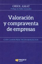 valoración y compraventa de empresas: con casos prácticos resueltos oriol amat salas 9788417209469