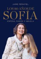 los 80 años de sofía-jaime peñafiel-9788417338169