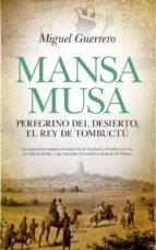 mansa musa, el rey de tombuctú-miguel guerrero antequera-9788417418069