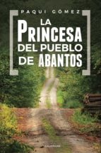 la princesa del pueblo de abantos (ebook) paqui gómez prieto 9788417483869