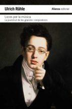 locos por la musica: la juventud de los grandes compositores ulrich rühle 9788420678269