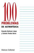 100 problemas de astrofisica estrella florido navio eduardo battaner 9788420686769