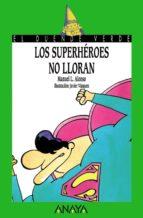 los superheroes no lloran manuel l. alonso 9788420769769
