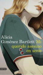 mi querido asesino en serie alicia gimenez bartlett 9788423352869