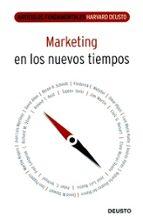 marketing en los nuevos tiempos (articulos fundamentales harvard- deusto)-9788423425969