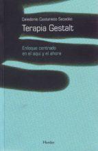 terapia gestalt: enfoque centrado en el aqui y el ahora celedonio castanedo secadas 9788425422669