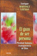 el gozo de ser persona: plenitud humana, transparencia enrique martinez lozano 9788427714069