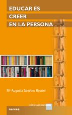 educar es creer en la persona (ebook) mª augusta sanches rossini 9788427722569