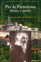 pio de pietrelcina: mistico y apostol-leandro saez de ocariz-9788428526869