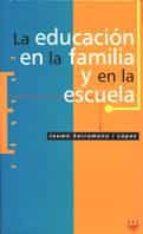la educacion en la familia y en la escuela jaume sarramona i lopez 9788428815369