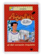agustin, el del corazon inquieto-jose luis cortes-9788428817769