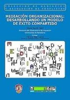 mediacion organizacional: desarrollando un modelo de exito compar tido gloria novel marti 9788429016369