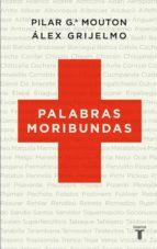 palabras moribundas (ebook) alex grijelmo pilar garcia mouton 9788430609369