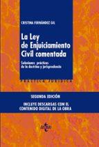 la ley de enjuiciamiento civil comentada (2ª ed.): soluciones practicas de la doctrina y jurisprudencia. incluye               descarga digital en tres dispositivos diferentes cristina fernandez gil 9788430963669