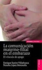 comunicacion materno-filial en el embarazo: el vinculo de apego (2ª ed.)-natalia lopez moratalla-9788431327569
