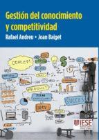 gestion del conocimiento y competitividad-rafael andreu-joan baiguet-9788431331269