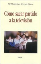 como sacar partido a la television-mª mercedes alvarez perez-9788432135569