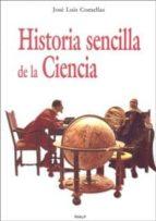 historia sencilla de la ciencia-jose luis comellas garcia llera-9788432136269