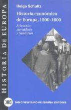 historia economica de europa 1550 1800: artesanos, mercaderes y b anqueros juan pablo fusi helga schultz 9788432310669
