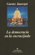 la democracia en la encrucijada-gurutz jauregui-9788433913869