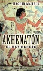 akhenaton: el rey hereje naguib mahfuz 9788435016469