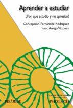 aprender a estudiar: ¿por que estudio y no apruebo?-isaac amigo vazquez-concepcion fernandez rodriguez-9788436821369