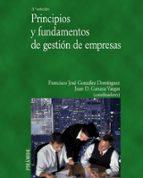 principios y fundamentos de gestion de empresas-francisco jose gonzalez dominguez-juan domingo ganaza vargas-9788436824469