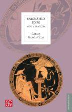 enigmatico edipo carlos garcia gual 9788437506869