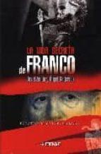 la vida secreta de franco: el rostro oculto del dictador-angel gutierrez-david zurdo-9788441417069