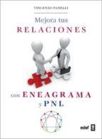 mejora tus relaciones con eneagrama y pnl-vincenzo fanelli-9788441427969