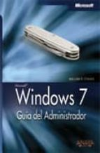 windows 7: guia del administrador (manuales tecnicos)-william r. stanek-9788441526969