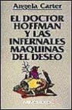 el doctor hoffman y las infernales maquinas del deseo-angela carter-9788445071069