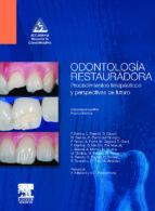 odontologia restauradora: procedimientos terapeuticos y perspecti vas de futuro f. brenna 9788445820469
