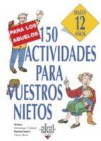 150 actividades para vuestros nietos: hasta 12 años veronique chabrol 9788446011569
