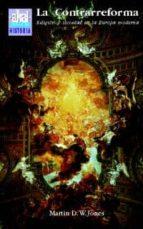 la contrarreforma: religion y sociedad en la europa moderna martin d.w. jones 9788446016069