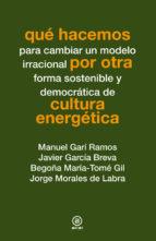 que hacemos por otra cultura energetica-9788446038269