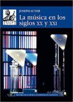 la musica en los siglos xx y xxi-joseph auner-9788446045069