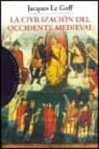 la civilizacion del occidente medieval jacques le goff 9788449307669