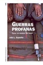 guerras profanas: terror en nombre del islam-john l. esposito-9788449313769