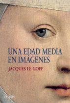 una edad media en imagenes-jacques le goff-9788449322969