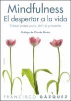 (pe) mindfulness. el despertar de la vida-francisco gazquez rodriguez-9788449327469