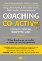coaching co activo: cambiar empresas. transformar vidas (3ª ed.) 9788449329869