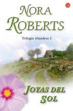 joyas del sol (trilogia irlandesa i)-nora roberts-9788466319669