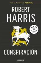 conspiracion (trilogia de ciceron ii)-robert harris-9788466334969